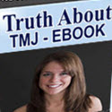 The Truth About TMJ